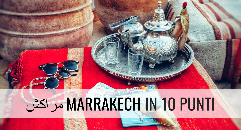 Marrakech in 10 punti