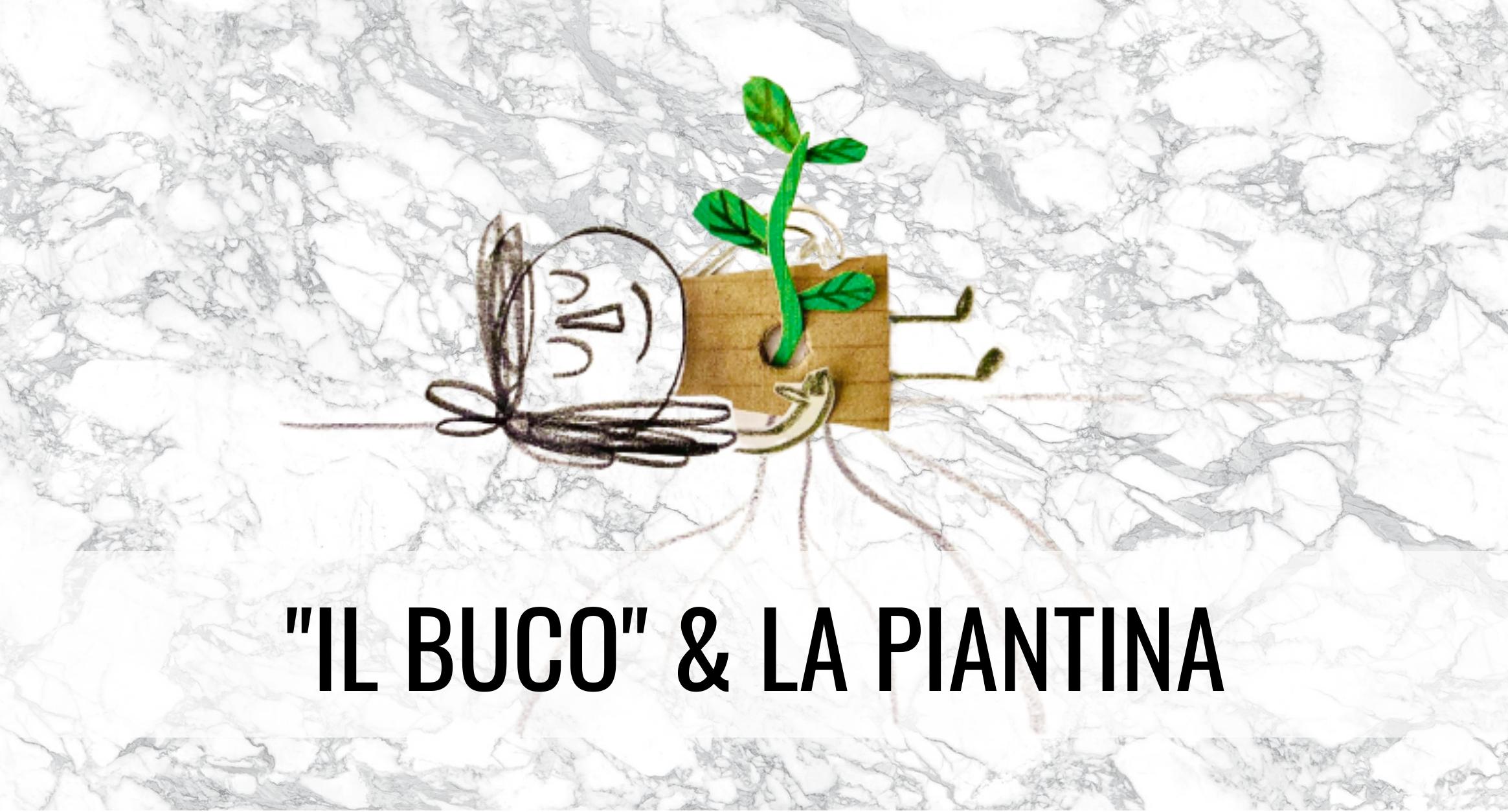 """""""Il Buco"""" di Anna Llenas & la Piantina"""